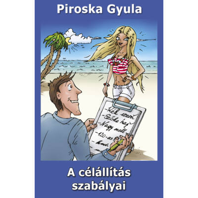 Piroska Gyula: A célállítás szabályai